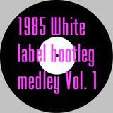 1985 white label bootleg medley vol. 1