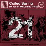 Coiled Spring Episode 21: Dr Jason McDaniel, Political Scientist