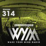 Cosmic Gate - WAKE YOUR MIND Radio Episode 314