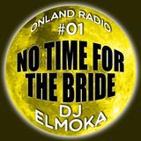 onLandRadio #01: No Time For The Bride