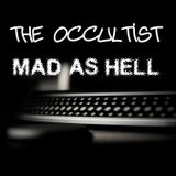 The Occultist - Mad As Hell