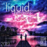 liquid emotionz - October 2019  (Pt 1 of 2)