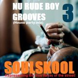 NU 'RUDE BOY' GROOVES 3 (House party mix) Feat: Noel Gourdin, Conya Doss, Hil St.Soul...