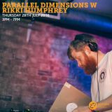 Parallel Dimension w/ Rikki Humphrey 28th July 2016