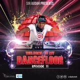 Welcome To My Dancefloor( EP011) - Sir Aludah