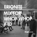 Erionite - Mix For Whopwhop #40