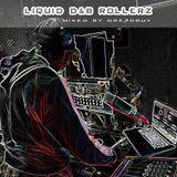 Liquid D&B Rollerz