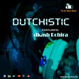 Dutchistic ft Dj Akash Rohira