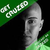 Get CruZed Podcast #4 Jacked