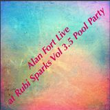 Alan Fort Live at Rubi Sparks Vol 3.5 Pool Party