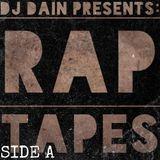 DJ Dain Presents: RAP TAPES (SIDE A)