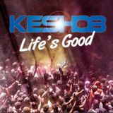 Keshob - Life's Good Mixtape - February 2017
