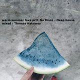 #warm summer love prt1  #Nu Disco - Deep house #mixed : Thomas Katsaros