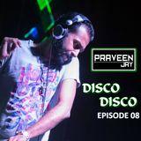 Praveen Jay - DISCO DISCO EP #08