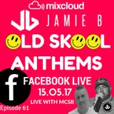 Jamie B's Live Old Skool Anthems On Facebook Live 15.05.17