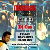 Mixcasting MT. 04 Ft. Dj CAS (Kolkata)