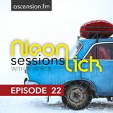 Neonlick Sessions with Robert B - Episode 22