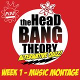 The Head Bang Theory: Alternative Quiz [Week 1] - Music Montage