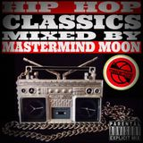 HIP HOP CLASSICS MIXED BY MASTERMIND-MOON