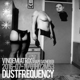 Vindemiatrix - Grape Gatherer - Dust Frequency