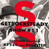 Get Rock Steady Show #11 Feat. KS360 aka Kwikstep ( USA) presented by SixStep FM