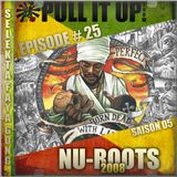 Pull It Up Show - Episode 25 - S5