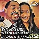 DJ Sutle - March Madness #2 - Chicago Stepping Mix