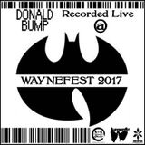 Donald Bump Recorded Live @ Waynefest 2017