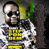 Daddy D STEP PON DEM Mixtape Hosted By Nana Dubwise