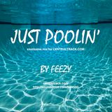 Feezy - Just Poolin' (Central Track Exclusive)
