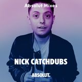 Absolut Mixes - Nick Catchdubs