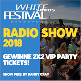 WHITE SANDS FESTIVAL RADIO SHOW 2018 - pres. by Danny Cray