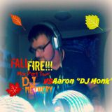 """Fall Fire!!! Mix part two: Aaron """"DJ Monk"""" guest mix"""