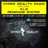 Hyper Reality Radio 035 - XLS & Renegade System