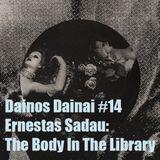 Dainos Dainai #14 Ernestas Sadau: The Body In The Library