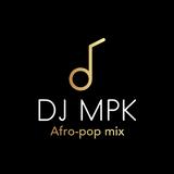 DJ MPK Afro-pop mix