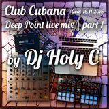 Dj Holy C - Club Cubana [Goa] live 16.11.2016 PART 1 (Deep-Tech-House)