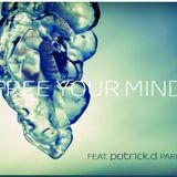 DjPatrickD - Free Your Mind - Patrick D - Proudly Presents - Techno Progressive Miami