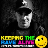 Keeping The Rave Alive Episode 172 featuring Tommyknocker