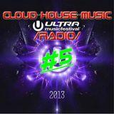 Cloud House Music Radio #5