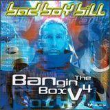 Bad Boy Bill - Bangin' The Box Volume 4