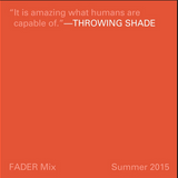 FADER Mix: Throwing Shade