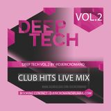 Deep Tech Vol.2 by @djericromano (Eric Romano Live Mix)