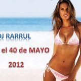 Dj RaRRuL - Hasta el 40 de MAYO 2012
