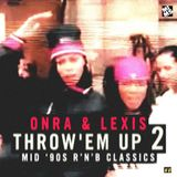 Onra & Lexis - Throw'Em Up 2