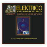 Elektrico - Exclusive Set Mix by DJ Peddro Jorge - Underground Grooves vol 2