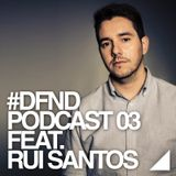 #DFND Podcast 03 | feat. Rui Santos