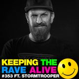 Keeping The Rave Alive Episode 353 feat. Stormtrooper