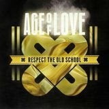 Age Of Love - Respect the Old School (Teil1)