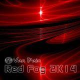 Van Pain- Red Fog 2K14